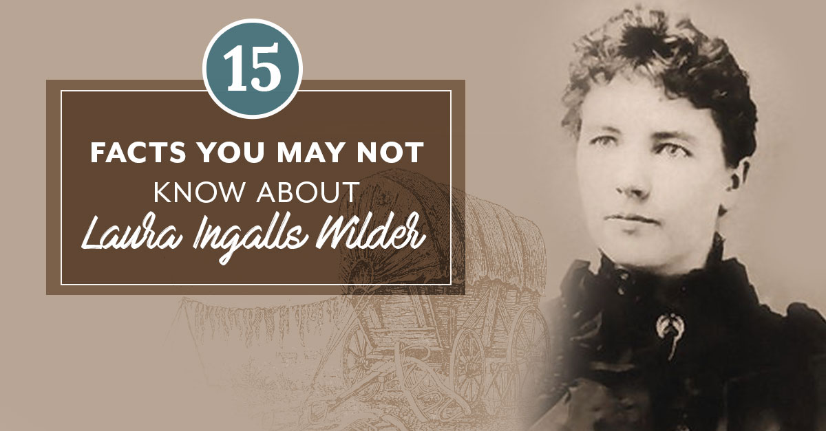 15 Facts You May Not Know About Laura Ingalls Wilder Aop Homeschooling